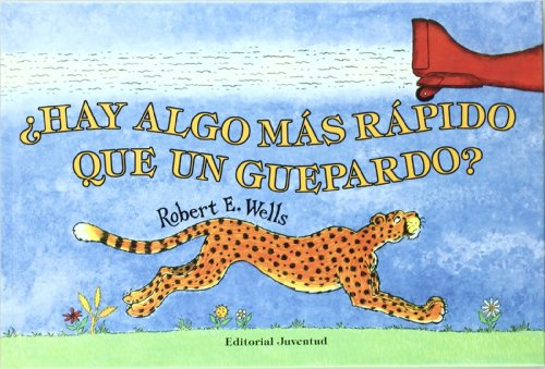 9788426135018: HAY ALGO MAS RÁPIDO QUE UN GUEPARDO? (LIBROS DE ROBERT E. WELLS)