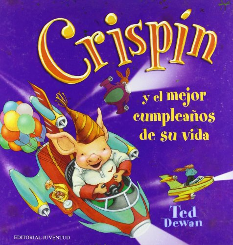 9788426135209: Crispin Y El Mejor Cumpleanos De Su Vida/ Crispin and the Best Birthday Ever (Spanish Edition)