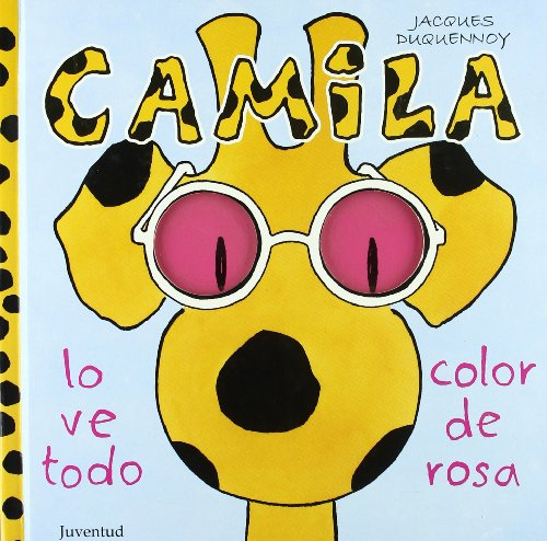 Camila Lo Ve Todo Color De Rosa (8426135293) by Duquennoy, Jacques