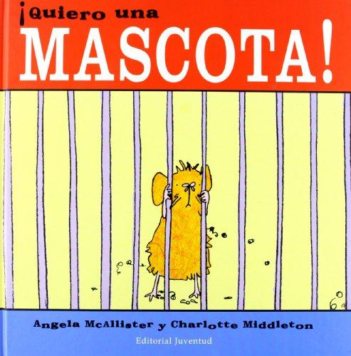 9788426135315: Quiero Una Mascota!/ Monster Pet (Spanish Edition)