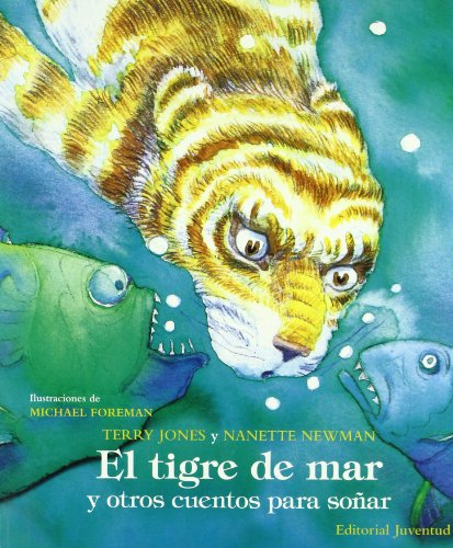 El tigre de mar y otros cuentos para sonar / Bedtime Stories (Spanish Edition) (9788426135391) by Terry Jones; Nanette Newman