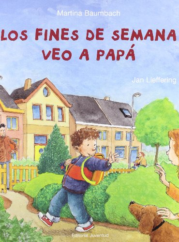 9788426135520: Los fines de semanas veo a Papa / I See Dad On Weekends (Spanish Edition)