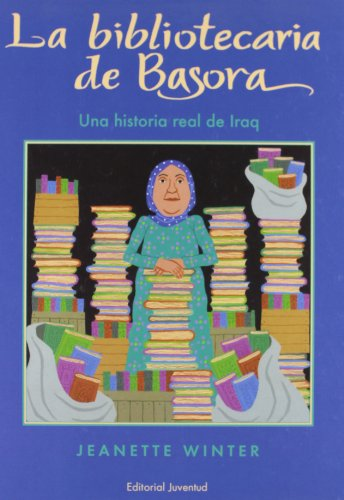 La bibliotecaria de Basora/ The Librarian of Basra: Una Historia Real De Iraq (Spanish Edition) (842613582X) by Winter, Jeanette