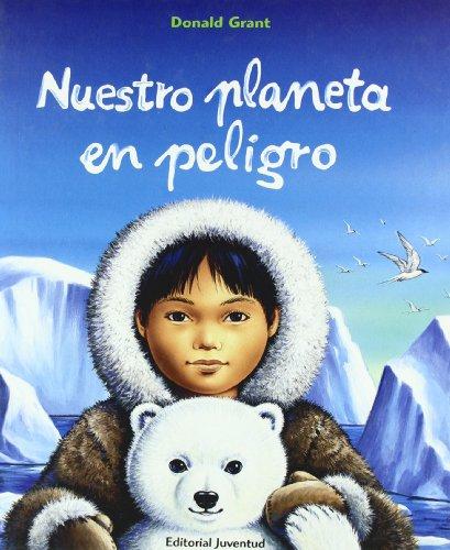 9788426136381: Nuestro Planeta En Peligro (Spanish Edition)