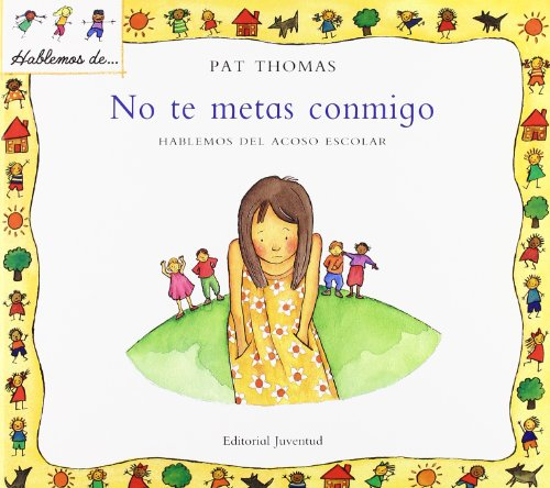No te metas conmigo/ Don't mess with me (Spanish Edition) (8426136451) by Pat Thomas