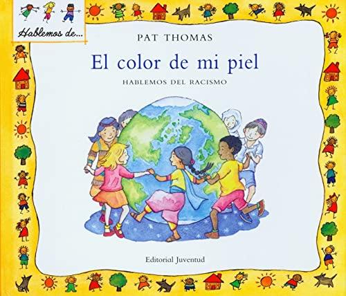 9788426136473: El color de mi piel/ The Skin I'm In (Hablamos De) (Spanish Edition)