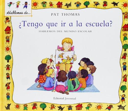 9788426136510: Tengo que ir a la escuela?/ I Have to Go To School (Hablamos De) (Spanish Edition)