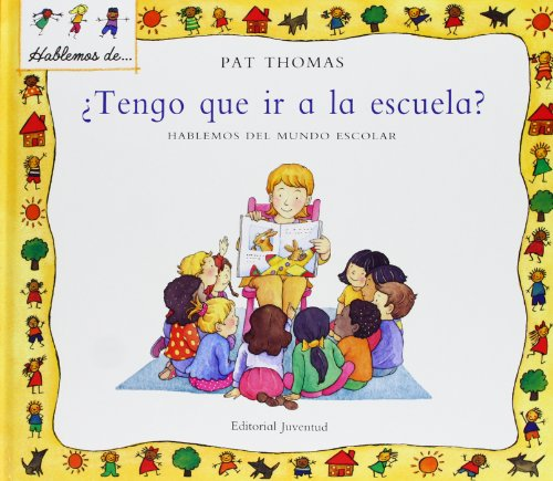 Tengo que ir a la escuela?/ I Have to Go To School (Hablamos De) (Spanish Edition) (8426136516) by Pat Thomas