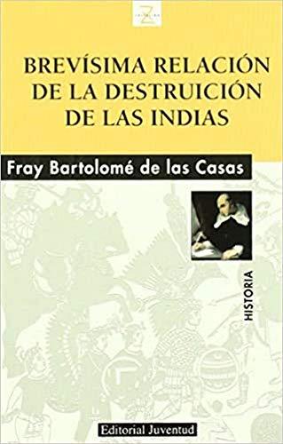 Z Brevisima relación de la destruccion de: De Las Casas,