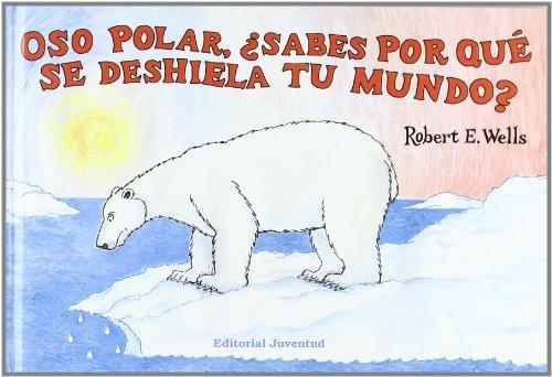 9788426137326: Oso polar, ¿sabes por qué se deshiela tu mundo? (LIBROS DE ROBERT E. WELLS)