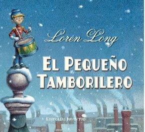 El pequeno tamborilero/ The little drummer boy (Spanish Edition): Long, Loren