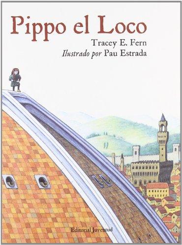 Pippo el Loco / Filippo Brunelleschi (Spanish Edition): Fern, E. Tracey