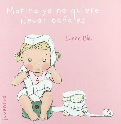 9788426138019: Marina ya no quiere llevar panales / Marina no longer wants to wear diapers (Otros Libros) (Spanish Edition)