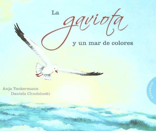 9788426138385: La gaviota y un mar de colores (Albumes Ilustrados)