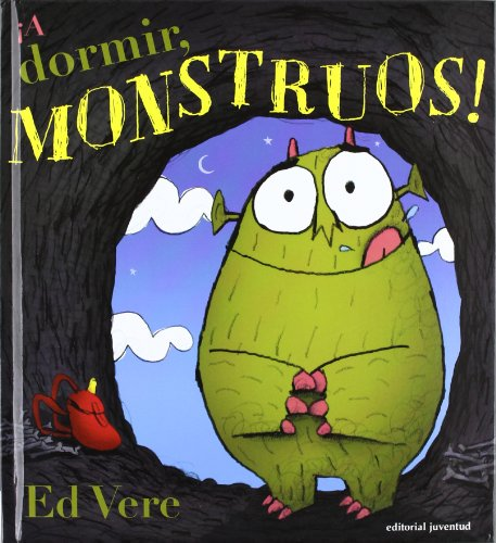 A dormir monstruos! (Spanish Edition) (842613890X) by Ed Vere