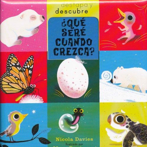 Qué seré cuando crezca? (Spanish Edition): Nicola Davies