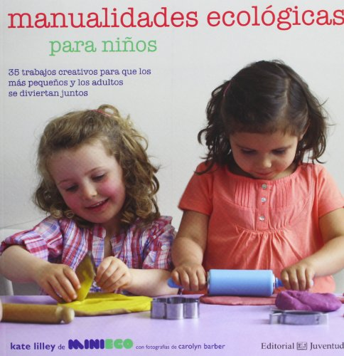 Manualidades ecol?gicas para ni?os (Spanish Edition): Kate Lilley