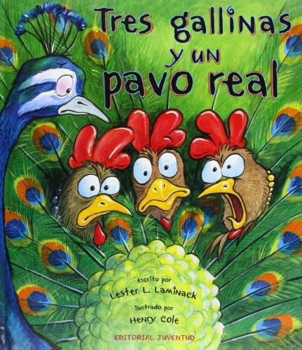 9788426139771: Tres gallinas y un pavo real (ALBUMES ILUSTRADOS)