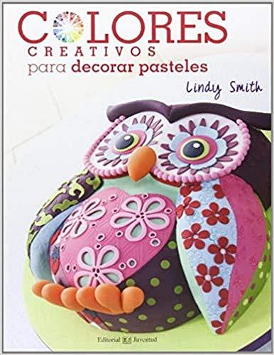 9788426140159: Colores creativos para decorar pasteles (Spanish Edition)