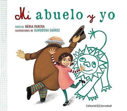 Mi Abuelo Y Yo / Grandpa And: Parera, Nuria