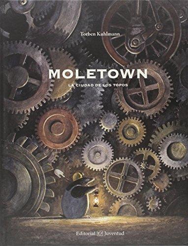 Moletown. La Ciudad de Los Topos: Kuhlmann, Torben
