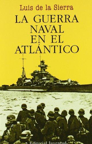 9788426157157: La Guerra Naval En El Atlantico / Naval War in the Atlantic (Viajes Y Expediciones / Voyages and Expeditions) (Spanish Edition)
