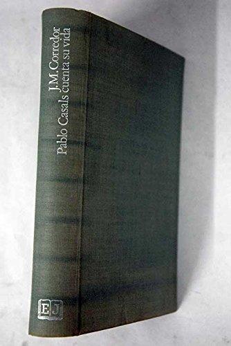 Pablo Casals cuenta su vida: Conversaciones con el maestro (Colección Grandes biografías) (Spanish Edition) (8426157769) by Pablo Casals