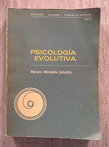 PSICOLOGÍA EVOLUTIVA: MARIANO MORALEDA CAÑADILLA