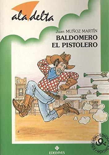 BALDOMERO EL PISTOLERO: JUAN MUÃ'OZ MARTIN