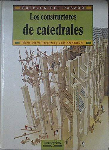 Constructores Catedrales - Pueblos del Pasado (Spanish Edition): Krahenbuhl, Eddy, Perdrizet, ...
