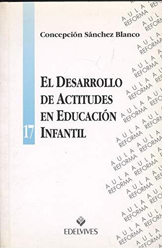 9788426331229: El desarrollo de actitudes en educacion infantil