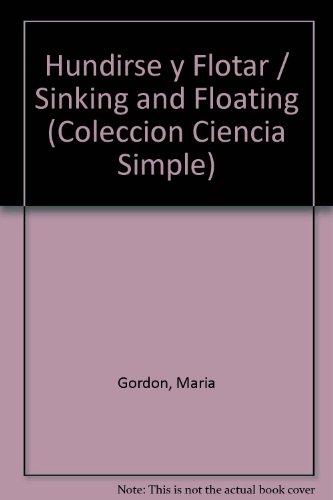 Hundirse y Flotar / Sinking and Floating (Coleccion Ciencia Simple) (Spanish Edition): Gordon,...