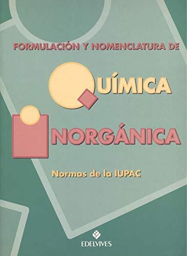 Formulación y Nomenclatura de Química Inorgánica Normas: Latorre Ariño, Marino