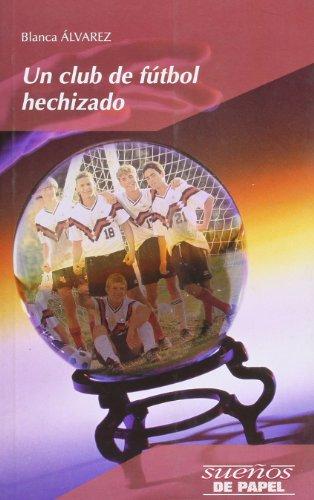 UN CLUB DE FUTBOL HECHIZADO: Blanca Álvarez