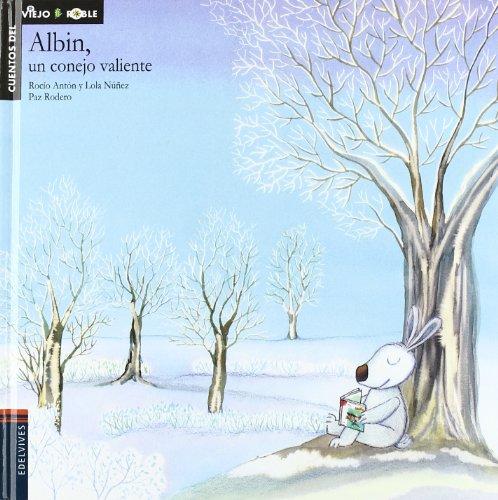 9788426344649: Albin, un conejo valiente / Snowy, the Brave Rabbit (Cuentos Del Viejo Roble / Tales of the Old Oak Tree) (Spanish Edition)