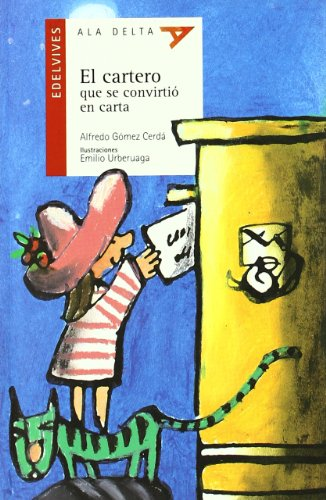 9788426346179: El Cartero Que Se Convirtio En Carta/ the Postman That Became A Letter (Ala Delta Serie Roja) (Spanish Edition)