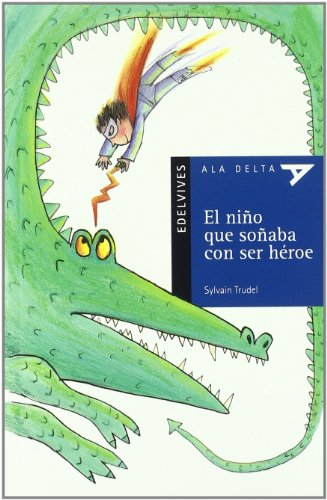 9788426348272: El nino que sonaba con ser heroe / The boy who dreamed of becoming a hero (Spanish Edition)