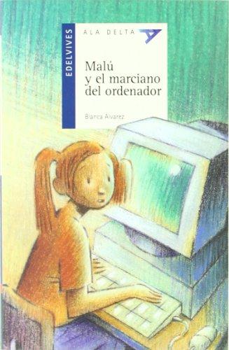 9788426348548: Malu y el marciano del ordenador (Ala Delta (Serie Azul))