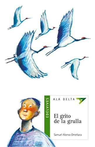 9788426348647: El grito de la grulla / The Cry of the Crane (Ala Delta: Serie Verde / Hang Gliding: Green Series) (Spanish Edition)