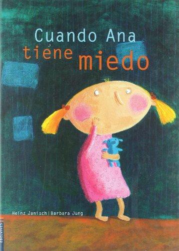 9788426349026: Cuando Ana tiene miedo (Álbumes ilustrados)