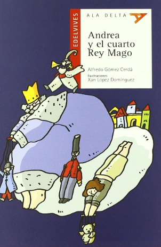 9788426349187: Andrea y el cuarto rey mago/ Andrea and the Fourth Wise Men (Ala Delta: Serie Roja/ Hang Gliding: Red Series) (Spanish Edition)