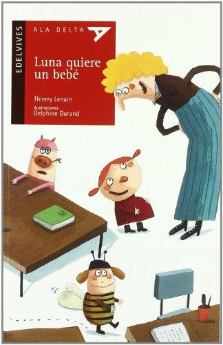 Luna quiere un bebe (Ala Delta (serie Roja)): Thierry Lenain