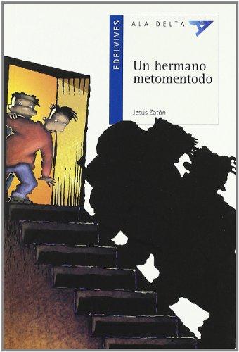 9788426349699: Un hermano metomentodo / A brother who get into everything (Ala Delta Azul) (Spanish Edition)