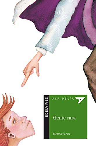 9788426350053: Gente rara (Ala Delta (Serie Verde))