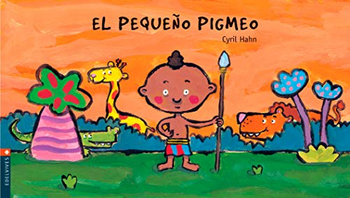 El pequeno pigmeo/ The Little Pygmy (Luciernaga/ Firefly) (Spanish Edition): Cyril Hahn