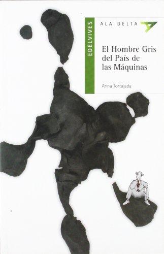 9788426350152: El hombre gris del pais de las maquinas (Ala Delta (Serie Verde))