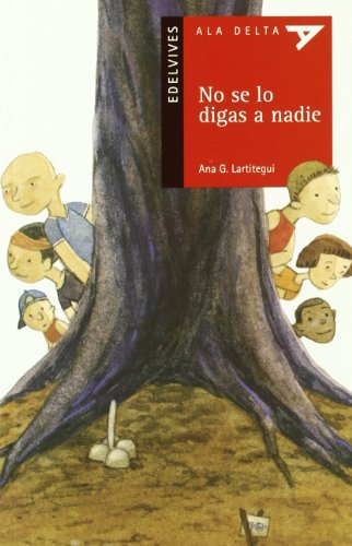 9788426350206: No se lo digas a nadie/ Don't Tell Anybody! (Ala Delta: Serie Roja/ Hang Gliding: Red Series) (Spanish Edition)