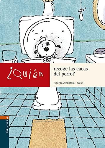 Quien recoge las cacas del perro? (Spanish Edition): Ricardo Alcantara
