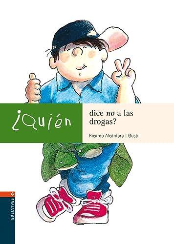 9788426350893: Quien dice no a las drogas? (Spanish Edition)