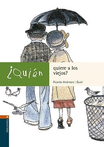 Quien quiere a los viejos? (Spanish Edition): Sgarbi, Ricardo Alcantara